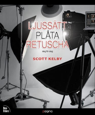 Ljussätt, Plåta, Retuscha - Scott Kelby